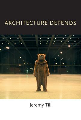 Architecture Depends By Till, Jeremy